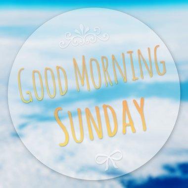Good Morning Sunday on blur background