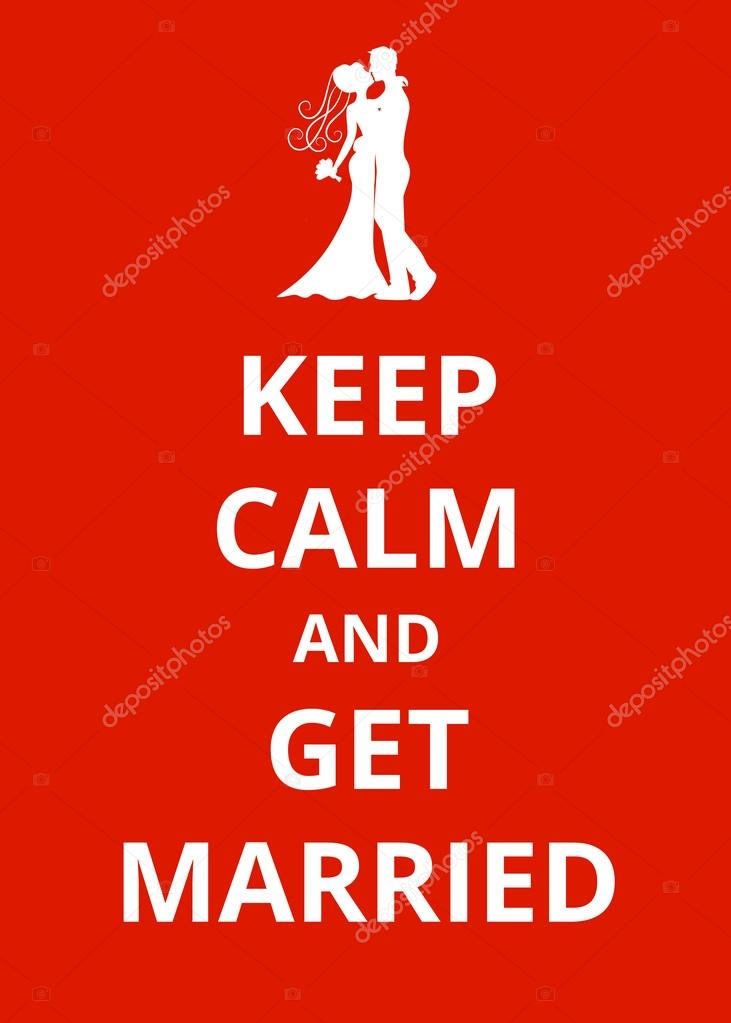 Keep Calm and Get Married