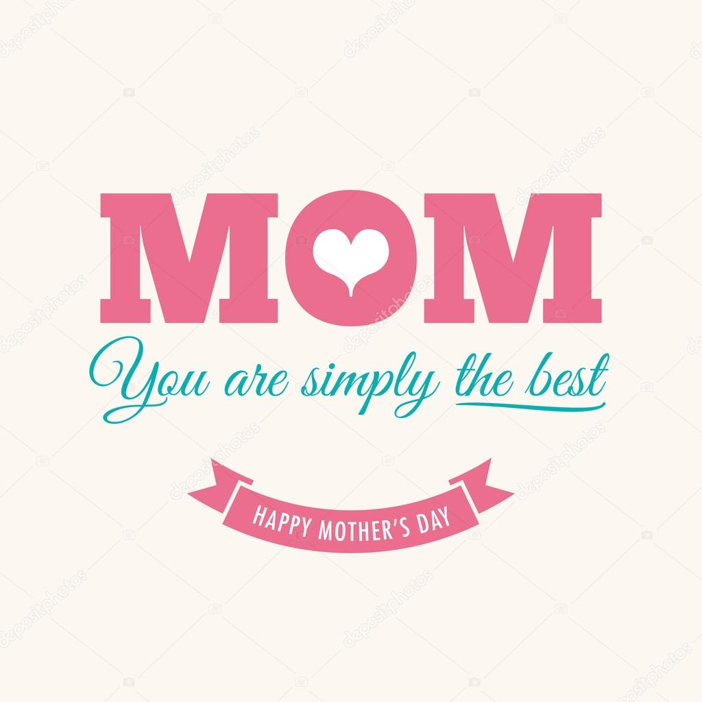 You Are The Best Quotes: Mothers Day Card With Quote : You Are Simply The Best