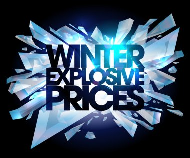 Winter explosive prices.