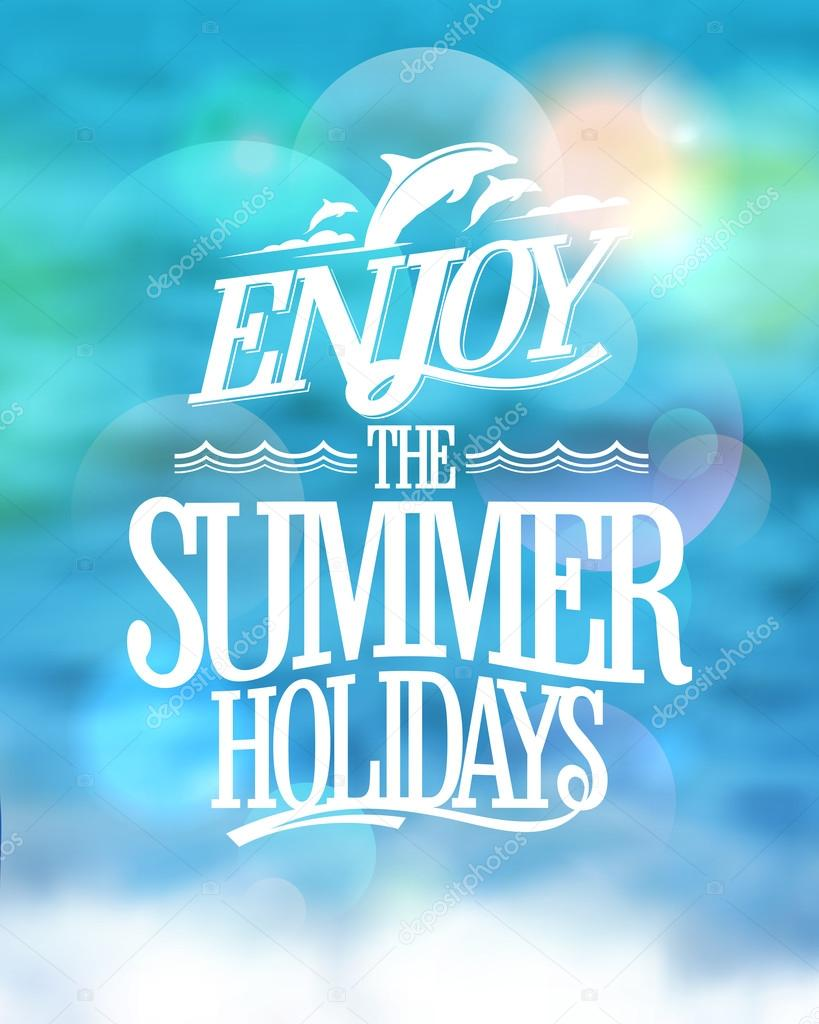 Enjoy The Summer Holidays Card On A Sea Water Blue Backdrop Happy Vacation Vector By Slena
