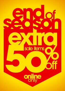 End of season sale extra 50 percent off.