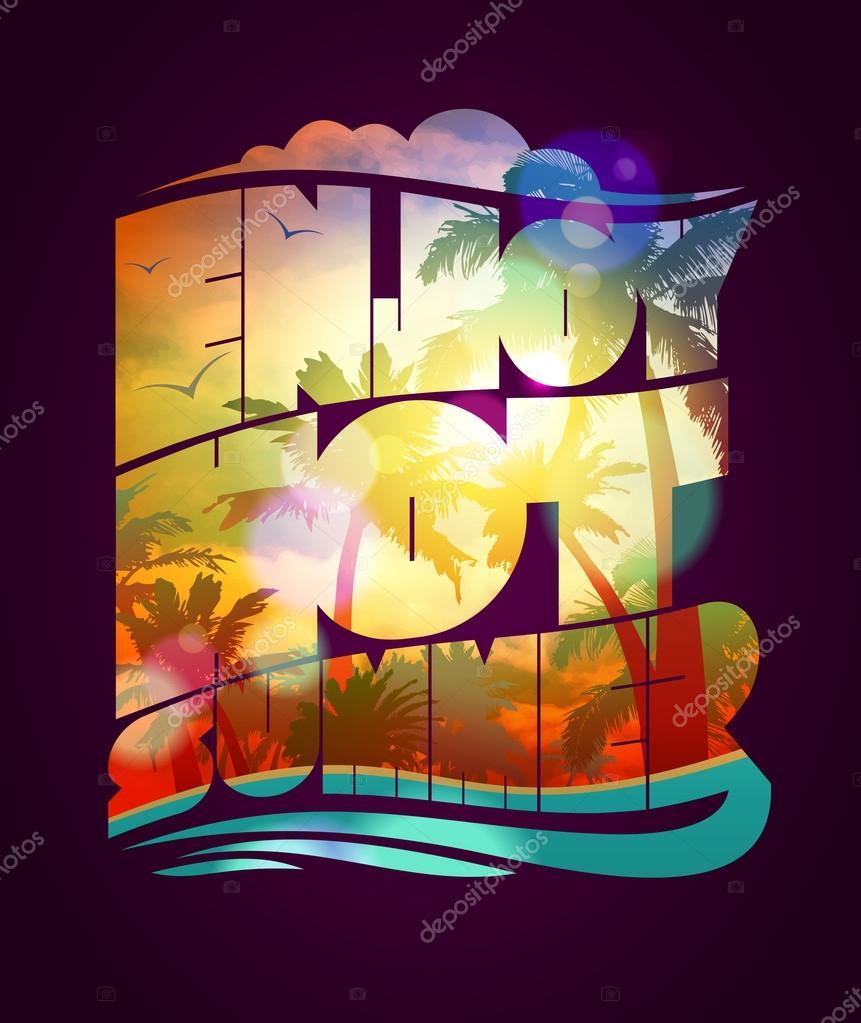 Enjoy hot summer text design, happy vacation card with with sunset tropical backdrop silhouette