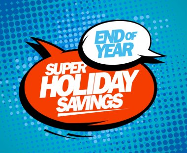 Super holiday savings, end of year sale design.