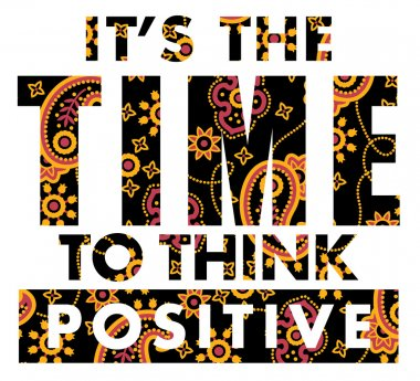 It is time to think positive.