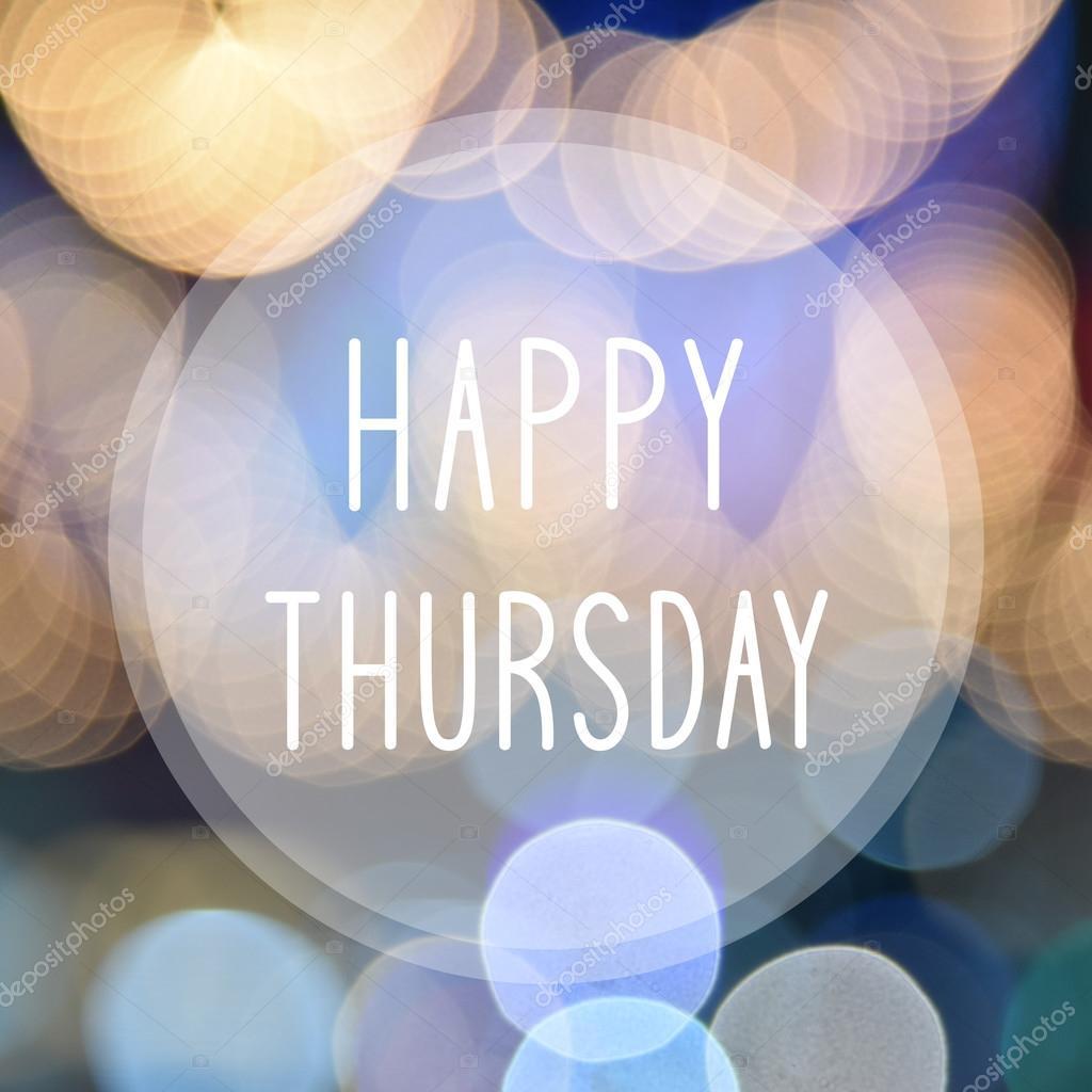 Happy Thursday On Bokeh Background Stock Photo Gubgibgift 102874340