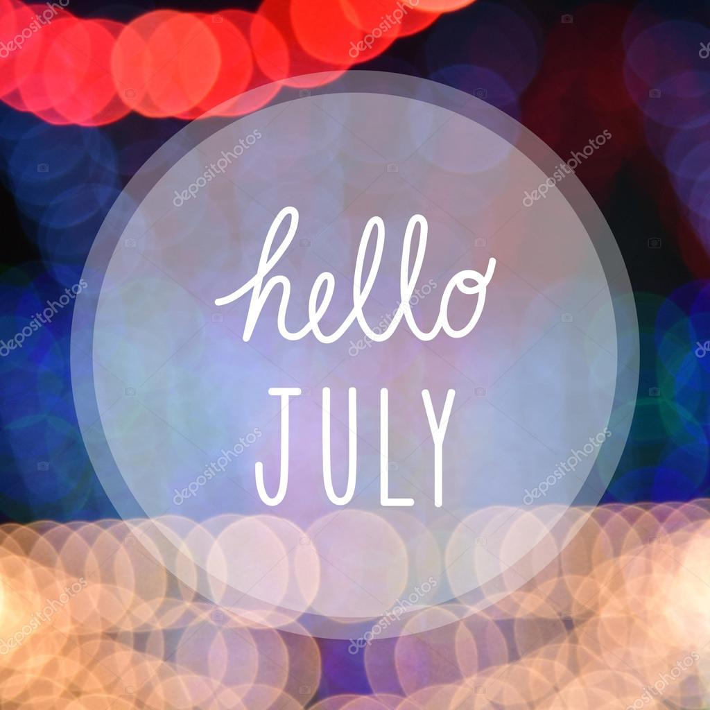 Exceptional Hello July Greeting On Bokeh Lights In Night Background. U2014 Photo By  Gubgibgift Amazing Design