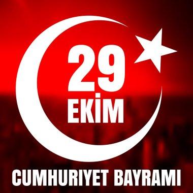 29 October Cumhuriyet Bayrami.