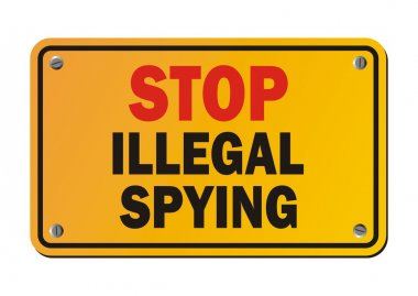Stop illegal spying - warning sign