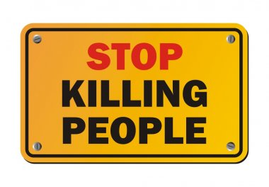 Stop killing people - protest sign