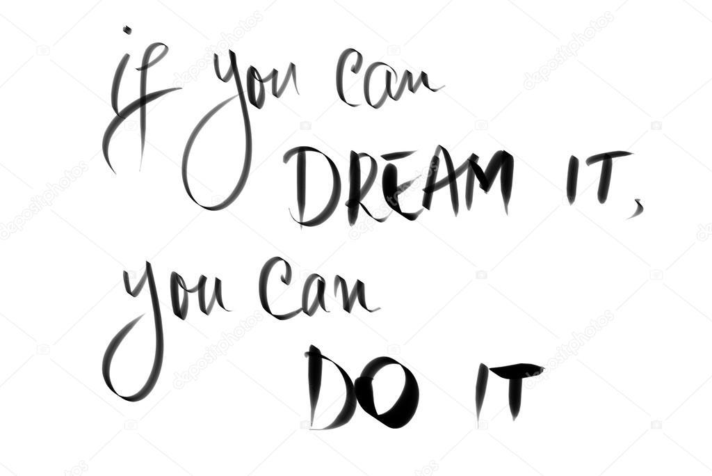 Si Puedes Soñarlo Puedes Hacerlo Fotos De Stock Stanciuc1