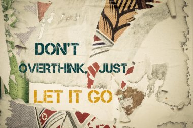 Inspirational message - Don't Overthink, Just Let it Go