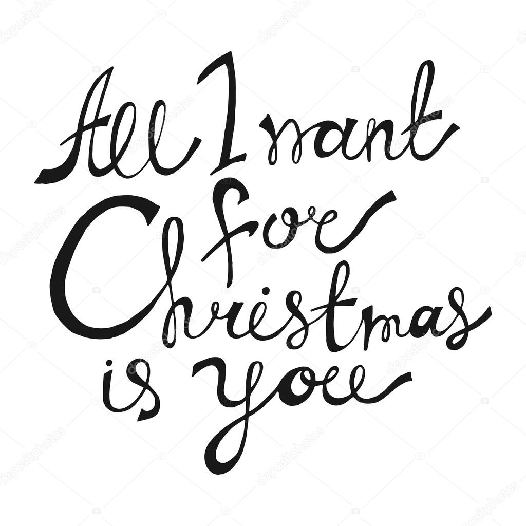 All I Want for Christmas is You. Hand Drawn Lettering — Stock Vector ...