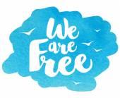 Fotografie Moderner Schriftzug - wir sind frei