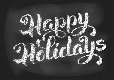 Happy holidays vintage chalked lettering
