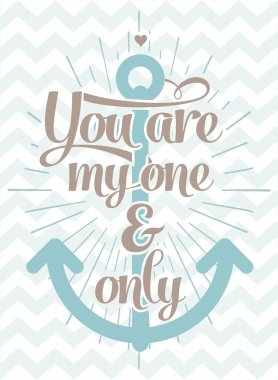 You are my one and only - Love Typographical Background
