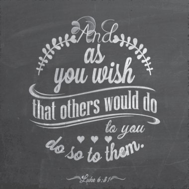 Quote On Blackboard With Chalk - Luke 6:31 - And as you wish that others would do to you, do so to them. stock vector