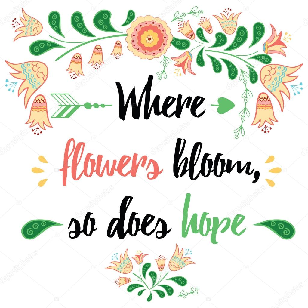 Inspiring quote Where flowers bloom f4487fc57c0