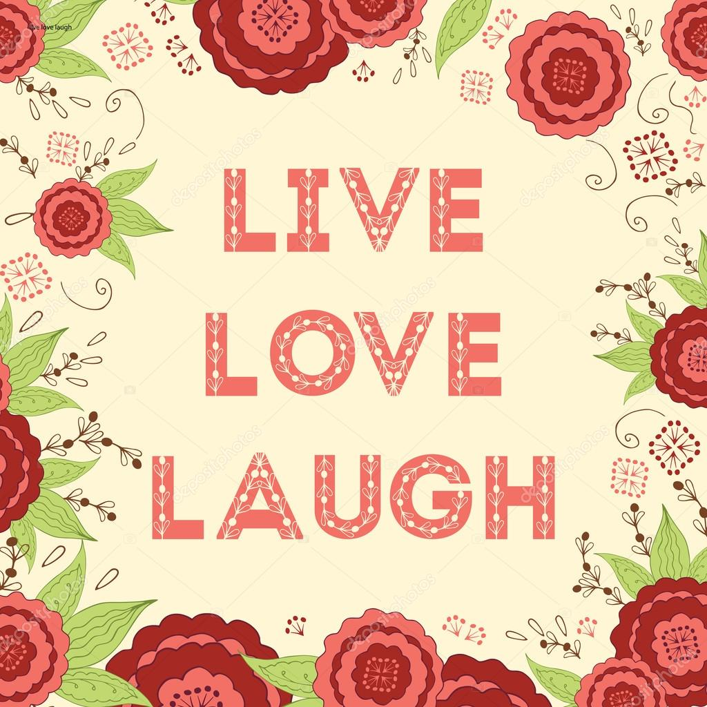 Live Laugh Love Hand Lettered Words on the beautiful bright red meadow flowers background.