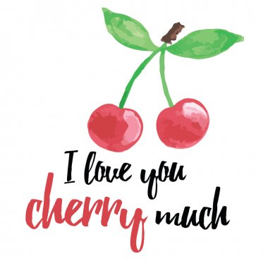 Hand drawn banner with inspiration message about love and cherry. I love you cherry much.
