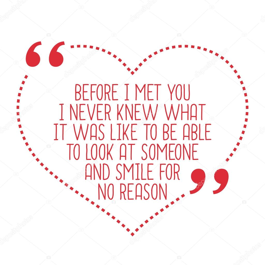 Funny Love Quote Before I Met You I Never Knew What It Was Like