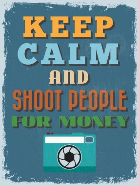 Motivational Phrase Poster. Vintage style. Keep Calm and Shoot P