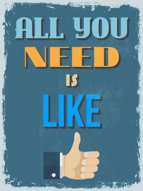 Motivational Phrase Poster. Vintage style. All You Need is Like.