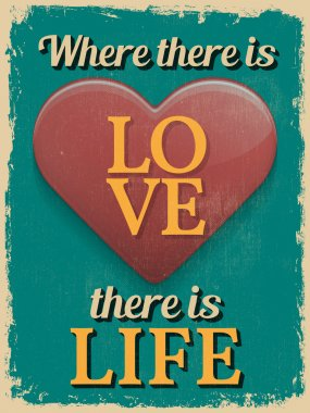 Valentine's Day Poster. Retro Vintage design. Where There is Lov