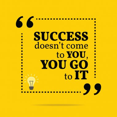 """Картина, постер, плакат, фотообои """"вдохновляющая мотивационная цитата. успех не приходит к тебе. """", артикул 78015434"""