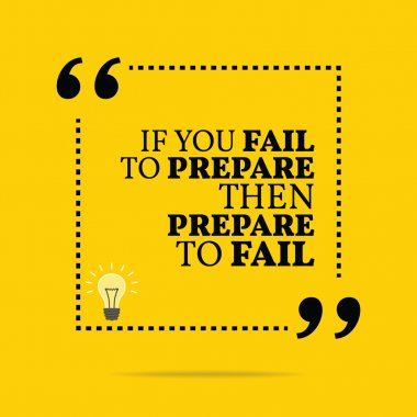 Inspirational motivational quote. If you fail to prepare then pr
