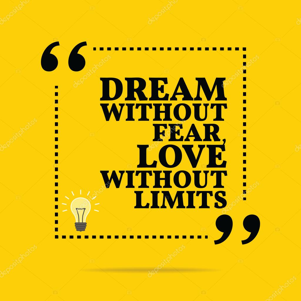 Dream Without Fear Love Without Limits: Inspirational Motivational Quote. Dream Without Fear, Love