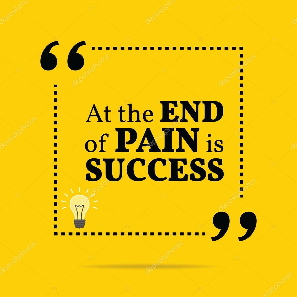 Image of: Inspirational Quotes Inspirational Motivational Quote At The End Of Pain Is Success Stockvector Depositphotos Inspirational Motivational Quote At The End Of Pain Is Success