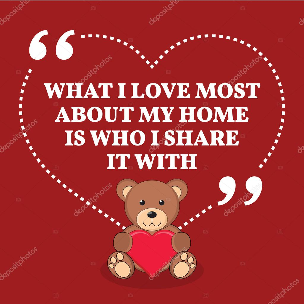inspirational love marriage quote what i love most about my hom