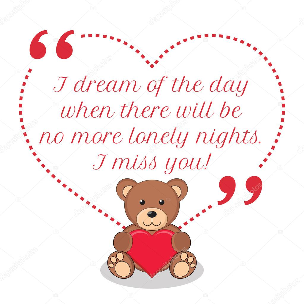 Inspirational Love Quote I Dream Of The Day When There Will Be