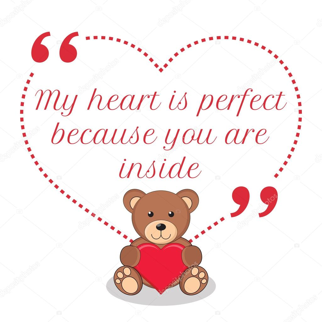 Inspirational Love Quote My Heart Is Perfect Because You Are In
