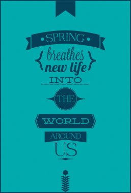 SPRING BREATHES NEW LIFE INTO THE WORLD AROUND US