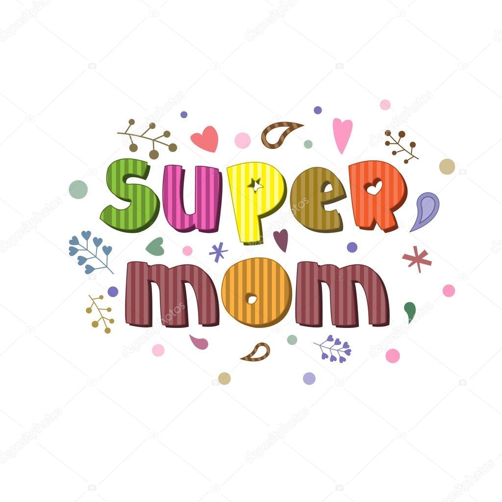Imágenes Super Mamá Frases La Ortografía Original De La Frase