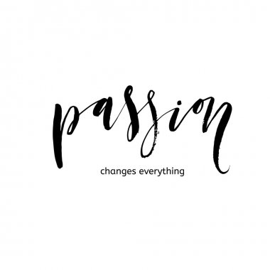 Passion changes everything card. Ink illustration.