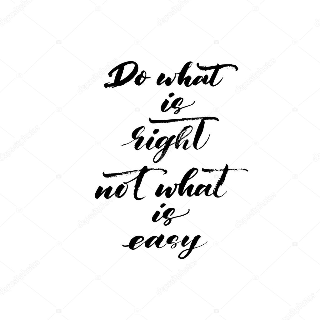 Do What Is Right Not What Is Easy Phrase Stock Vector Gevko93