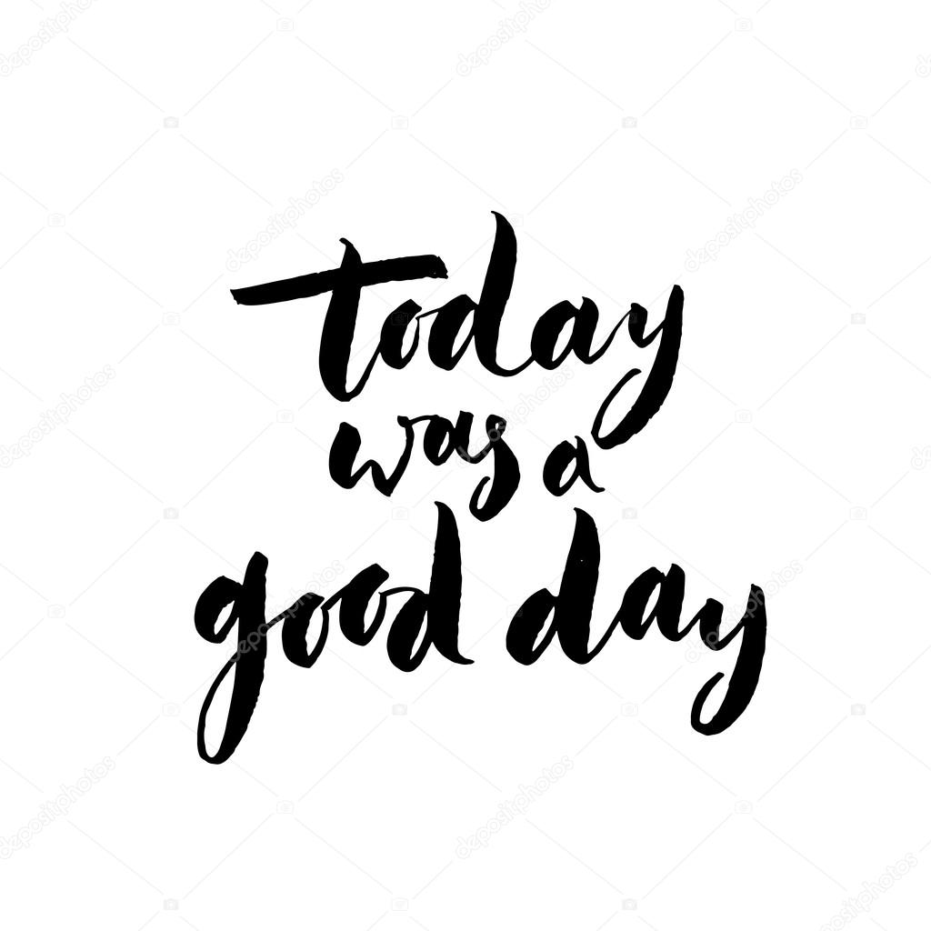 Today Was A Good Day Phrase Stockvector Gevko93 97801372