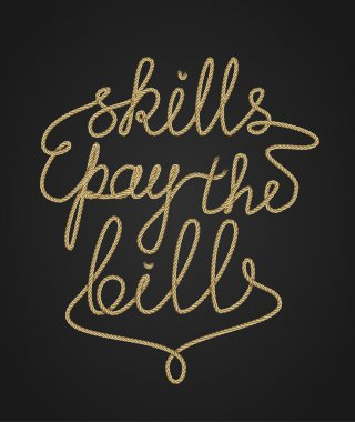 Inspirational rope lettering, Skills pay the bills, self develop