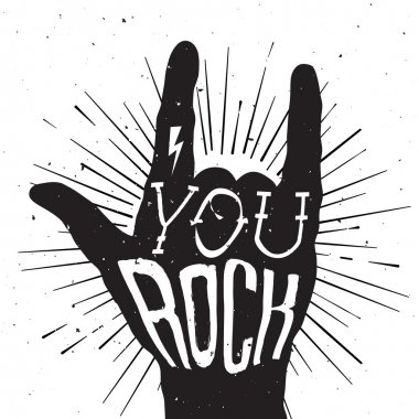 Distressed black and white poster with rock hand sign with You R