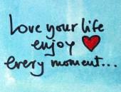 Miluju svůj život každým okamžikem