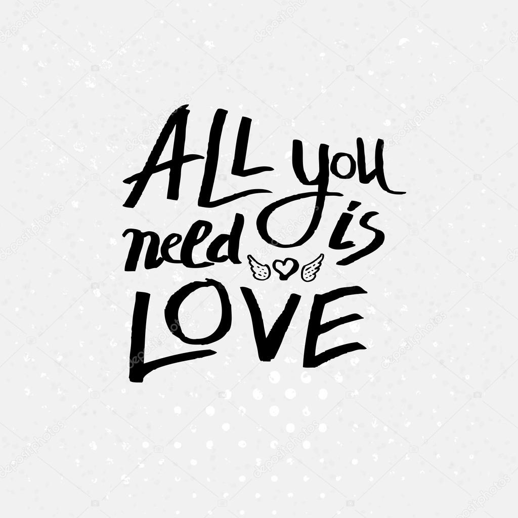 Inspirational message - All You Need Is Love - in black text over a textured background with a pattern of dots for a sentimental vector card clipart vector