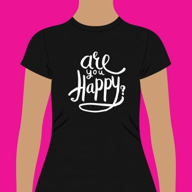 Woman Shirt Template with Are You Happy Texts