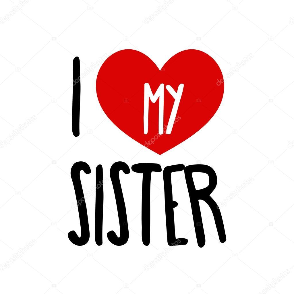 i love my sister stock vector helen tosh 122504306 rh depositphotos com