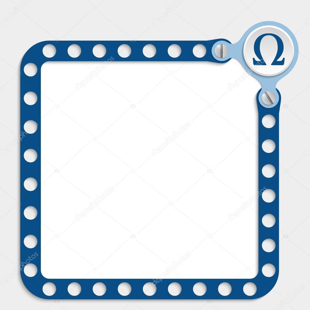 marco azul para cualquier texto con tornillos y el símbolo omega ...