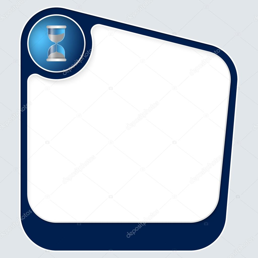 Blue box for your text with white frame and sand glass — Stock ...