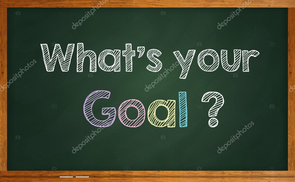 Whats Your Goal In Living