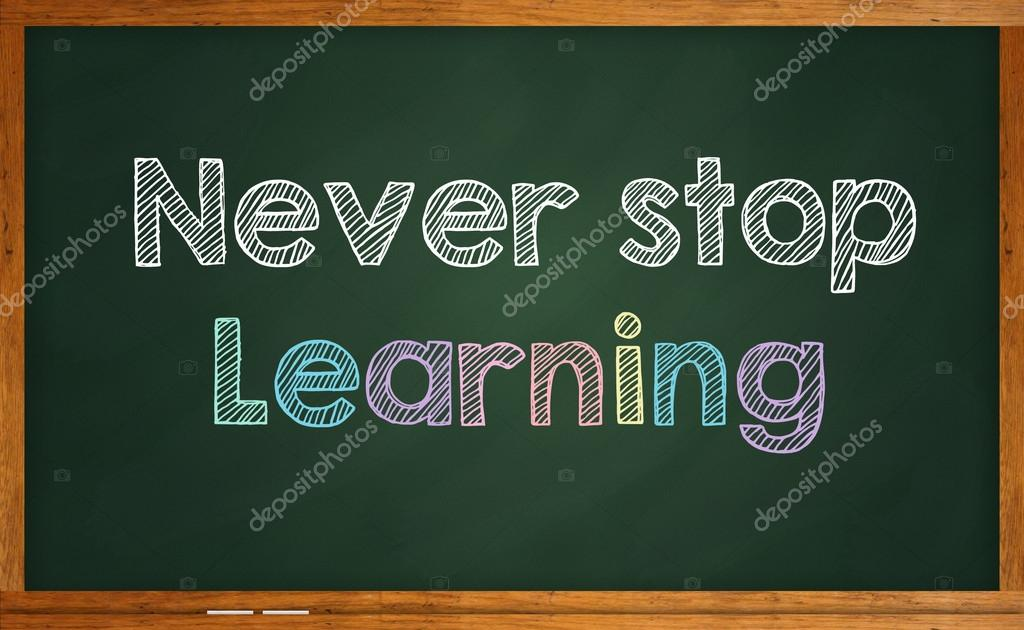 motivational quote never stop learning written on chalkboard